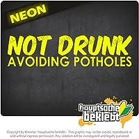 酔ってはいけない - 口穴を避ける Not drunk - avoiding potholes 20cm x 5cm 15色 - ネオン+クロム! ステッカービニールオートバイ