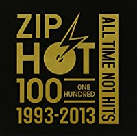 ZIP HOT 100 1993-2013 ALL TIME NO.1 HITS
