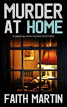MURDER AT HOME a gripping crime mystery full of twists (DI Hillary Greene Book 6) by [MARTIN, FAITH]