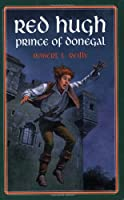 Red Hugh: Prince of Donegal (Living History Library)