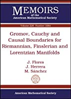 Gromov, Cauchy and Causal Boundaries for Riemannian, Finslerian and Lorentzian Manifolds (Memoirs of the American Mathematical Society)