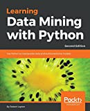 Learning Data Mining with Python: Use Python to manipulate data and build predictive models, 2nd Edition