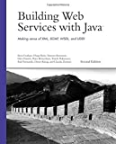 Building Web Services with Java: Making Sense of XML, SOAP, WSDL, and UDDI (Developer's Library)