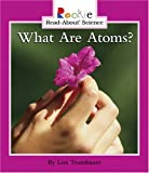 What Are Atoms? (Rookie Read-About Science)