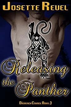 Releasing the Panther (Dásreach Council Novels Book 3) by [Reuel, Josette]