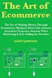 The Art of Ecommerce: The Art of Making Money Th
