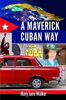 A Maverick Cuban Way by [Walker, Mary Jane]