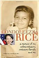 Condoleezza Rice: A Memoir of My Extraordinary, Ordinary Family and Me by Condoleezza Rice(2012-01-10)