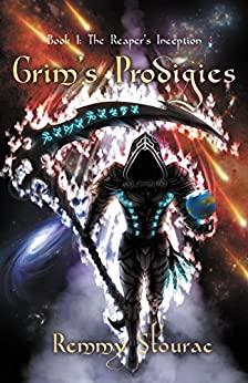 Grim's Prodigies (The Reaper's Inception Book 1) by [Stourac, Remmy]