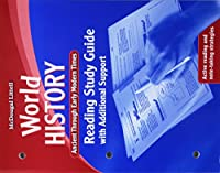 McDougal Littell World History: Ancient Through Early Modern Times: Reading Study Guide with Additional Support
