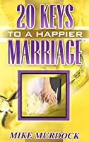 Twenty Keys to a Happier Marriage