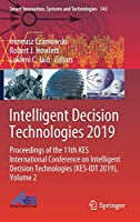 Intelligent Decision Technologies 2019: Proceedings of the 11th KES International Conference on Intelligent Decision Technologies (KES-IDT 2019), Volume 2 (Smart Innovation, Systems and Technologies)