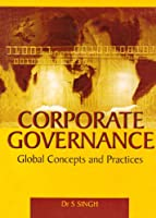 Corporate Governance: Global Concepts and Practices