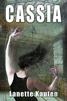 Cassia by [Kauten, Lanette]