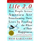 Life 2.0: How People Across America Are Transforming Their Lives by Finding the Where of Their Happiness