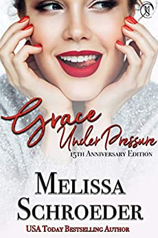 Grace Under Pressure: 15th Anniversary Edition by [Schroeder, Melissa]