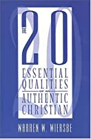 The 20 Essential Qualities of an Authentic Christian