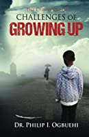 The Chronicle of Challenges of Growing Up