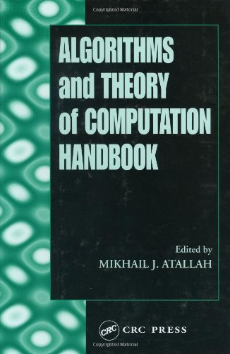 Download Algorithms and Theory of Computation Handbook (Chapman & Hall/CRC Applied Algorithms and Data Structures series) 0849326494