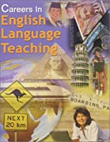 Careers in English Language Teaching (Teach 'n' Travel)