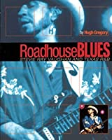 ROADHOUSE BLUES - STEVIE RAY VAUGHAN AND TEXAS R&B SOFTCOVER by Hugh Gregory Stevie Ray Vaughan(2003-06)
