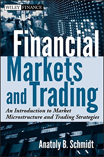 Download Financial Markets and Trading: An Introduction to Market Microstructure and Trading Strategies (Wiley Finance) 0470924128