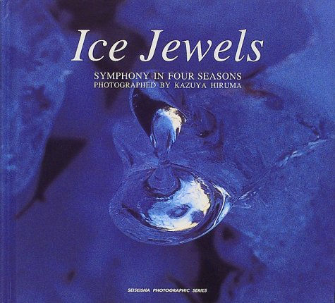 Ice jewels―Symphony in four seasons (Seiseisha photographic series)の詳細を見る