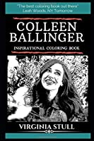Colleen Ballinger Inspirational Coloring Book: An American YouTuber, Comedian, Actress, Singer and Writer. (Colleen Ballinger Books)