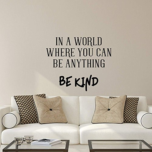 Vinyl Wall Art Decal - in A World Where You Can Be Anything Be Kind - 48cm x 60cm - Inspirational Decoration for Home Office Use - Motivational Indoor Outdoor Wall Waterproof Decor Stencil Adhesive