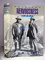 American Nervousness, 1903: An Anecdotal History