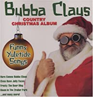 Bubba Claus Country Christmas