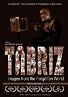 Tabriz: Images From The Forgotten World [並行輸入品]
