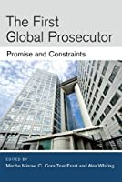 The First Global Prosecutor: Promise and Constraints (Law, Meaning, And Violence) by Martha Minow C. Cora True-Frost Alex Whiting(2015-04-15)