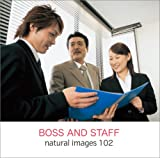 natural images Vol.102 BOSS AND STAFF