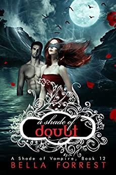 A Shade of Vampire 12: A Shade of Doubt by [Forrest, Bella]