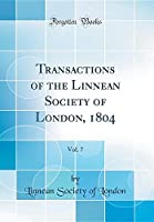 Transactions of the Linnean Society of London, 1804, Vol. 7 (Classic Reprint)