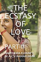 THE ECSTASY OF LOVE: PART-II