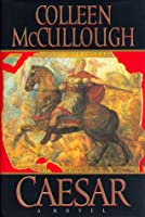 Caesar: A Novel (Masters of Rome/Colleen McCullough)