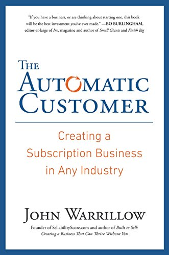Download The Automatic Customer: Creating a Subscription Business in Any Industry 159184746X