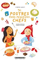 31 postres para pequenos chefs/ 31 Desserts for Little Chefs