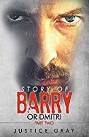Story of Barry:  or Dmitri: Part Two