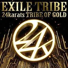 EXILE TRIBE「24karats TRIBE OF GOLD」のジャケット画像