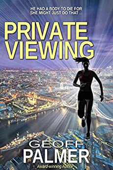 Private Viewing: A gripping contemporary thriller (Bluebelle Investigations Book 1) by [Palmer, Geoff]