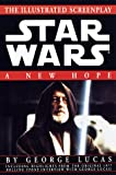 Illustrated Screenplay: Star Wars: Episode 4: A New Hope
