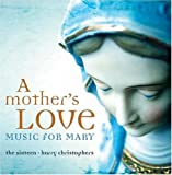A Mother's Love: Music for Mary by Various Artists (2008-03-11)