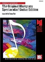 The Original Bluegrass Spectacular! Guitar Edition: Fingerstyle Guitar/Solos