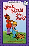 Who's Afraid of the Dark? (I Can Read Book 1)