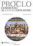 Commento al «Cratilo» di Platone. Testo greco a fronte