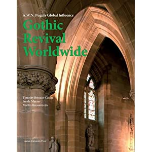 Gothic Revival Worldwide: A. W. N. Pugin's Global Influence (Kadoc Artes)