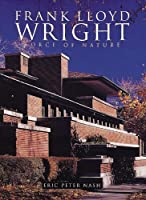 Frank Lloyd Wright: Force of Nature (Great Masters)